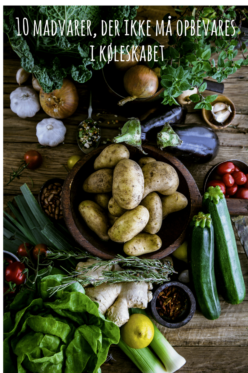 10 madvarer, som jeg ikke opbevarer i køleskabet